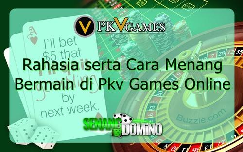 Rahasia serta Cara Menang Bermain di Pkv Games Online