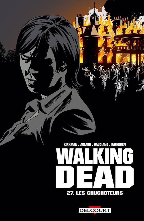 Walking dead - Tome 27 Les chuchoteurs - Kirkman & Adlard & Gaudiano & Rathburn
