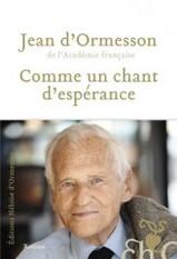 """Jean d'Ormesson """" Comme un chant d'espérance """""""