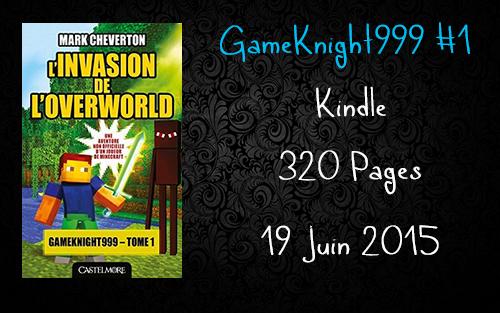 [GameKnight999 #1] L'invasion de L'overWorld, Mark Cheverton