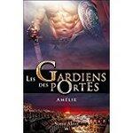 Chronique Les gardiens des portes tome 3 : Amélie de Sonia Alain