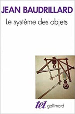 Le Système des objets - Jean Baudrillard (1ère partie)