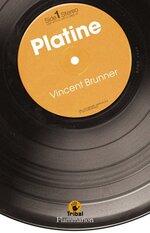 Platine, Vincent BRUNNER