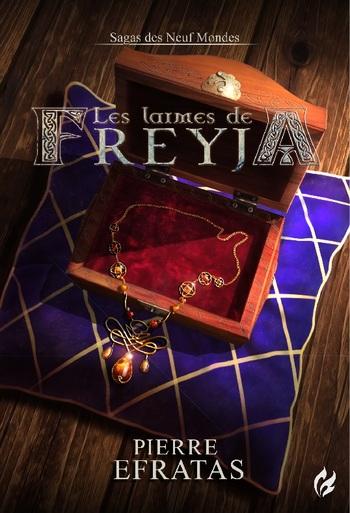 Ls Larmes de Freyja de Pierre Efratas - Sagas des Neuf Mondes, tome 1