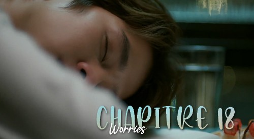 Chapitre 18 : Worries