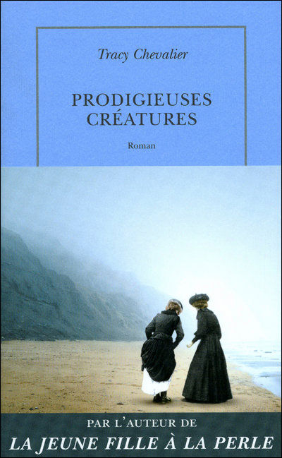 Tracy Chevalier, Prodigieuses créatures