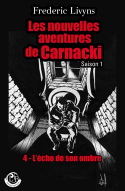 Les nouvelles aventures de Carnacki - Saison 1 (Frédéric Livyns)