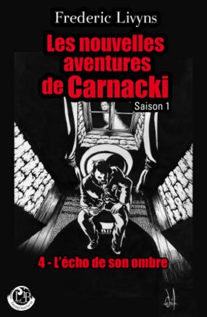 La chambre rouge - les nouvelles aventures de Carnacki - Saison 1 (Frédéric Livyns)