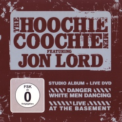 THE HOOCHIE COOCHIE MEN (Featuring JON LORD) - Danger White Men Dancing + Live At The Basement [Bonus Video]