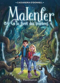 Malenfer, tome 1 : la fôret des ténèbres (Cassandra O'Donnell)