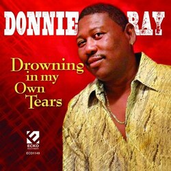 Donnie Ray - Drowning In My Own Tears - Complete CD