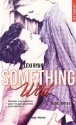 Chroniques Something Wild et Something Dangerous de Lexy Ryan