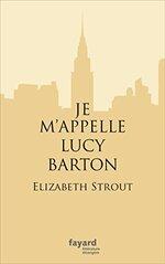 Je m'appelle Lucy Barton, Elizabeth STROUT