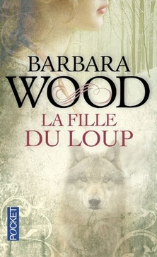 La Fille du Loup ; Barbara Wood