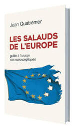 Les salauds de l'Europe   Jean Quatremer