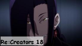 Re:Creators 18