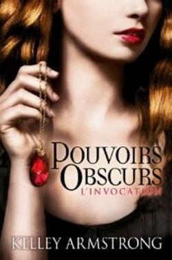 """""""Pouvoirs Obscurs"""" T.1 de Kelley Armstrong"""