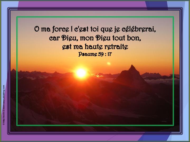 Mon Dieu tout bon est ma haute retraite - Psaumes 59 : 17