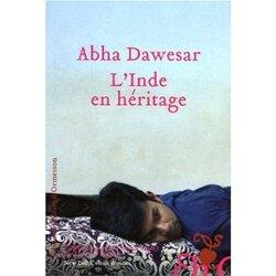 Abha Dawesar, L'Inde en héritage, Héloïse d'Ormesson