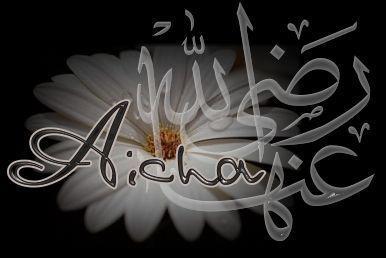 Aicha bint Abi Bakr رضي الله عنها