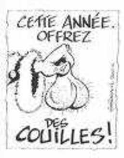 CETTE ANNEE OFFREZ-VOUS DES COUILLES