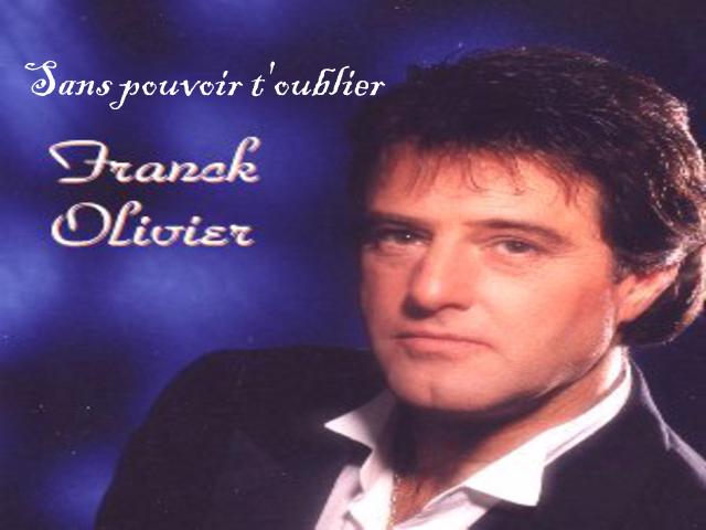 Sans Pouvoir T'oublier- Chanté par: Franck Olivier