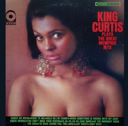"""King Curtis : Album """" Plays The Great Memphis Hits """" Atco Records SD 33-211 [ US ]"""