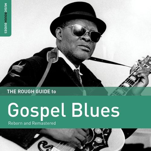 VA - Rough Guide To Gospel Blues (2016) [Mixtape]