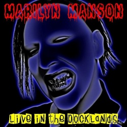 MARILYN MANSON - Live In The Docklands