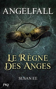 [ Angelfall #2 ] Le Règne des Anges , Susan Ee