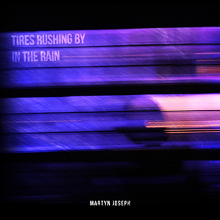 Personne ne chante comme Bruce? mais si! Martyn Joseph - Tires Rushnig by in the Rain (2013)