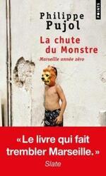La chute du monstre  Philippe Pujol