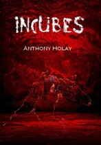 Incubes (Anthony Holay)