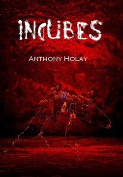 Incubes (Anthony Holay)