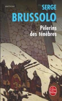 Marion des Pierres, tome 1, Pèlerins des Ténèbres ; Serge Brussolo