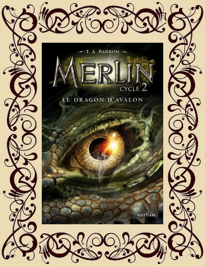 Merlin, cycle 2, t1 : Le Dragon d'avalon