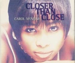 CAROL MC NEISH - CLOSER THAN CLOSE (1995)