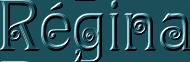 *** Régina ***