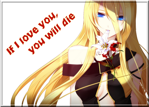 If I love you, you will die
