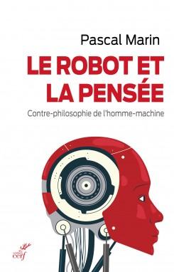 Le Robot et la pensée  -  Pascal Marin