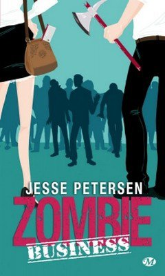 Jesse Petersen : Zombie Th?rapie T2 - Zombie Business