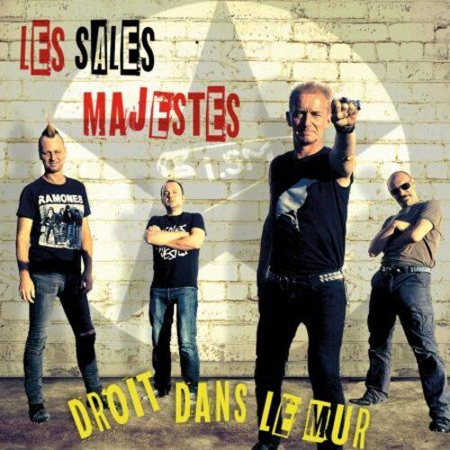 Les Sales Majestés - Droit dans le mur (2017) [Punk Rock]