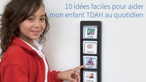 10-idees-faciles-pour-gerer-mon-enfant-tdah-au-quotidien