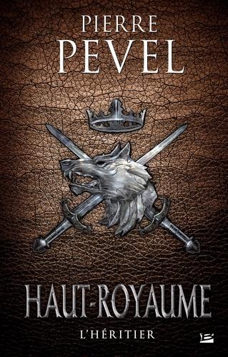 L'Héritier de Pierre Pevel - Haut-Royaume, tome 2