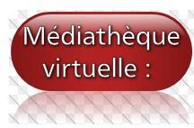 Médiathèque virtuelle :
