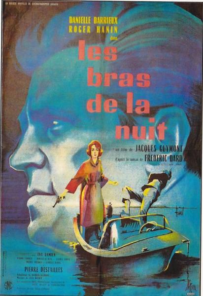 Frédéric Dard, Les bras de la nuit, Fleuve Noir, 1956  Les bras de la nuit, Jacques Guymont, 1961