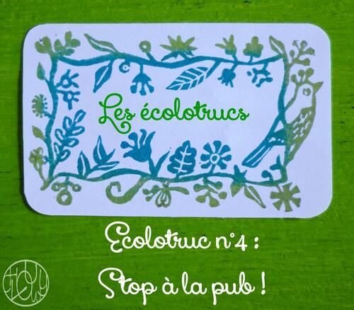 Les écolotrucs - N°4 - Stop à la pub !