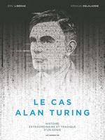 Le cas Alan Turing, LIBERGE & DELALANDE
