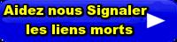Aidez nous  Signaler les liens morts, si aucun lien fonctionne sur la page que vous visitez, fait le signalement, donner nous le titre ou l'adresse URL se trouvant dans la barre d'adresse de votre navigateur, c, est une façon de nous aider et d'apprécier le travail effectuer sur ce site pour vous. Merci a l'avance pour votre aide :)