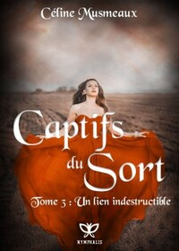 Captifs du sort T1 - L'amour interdit